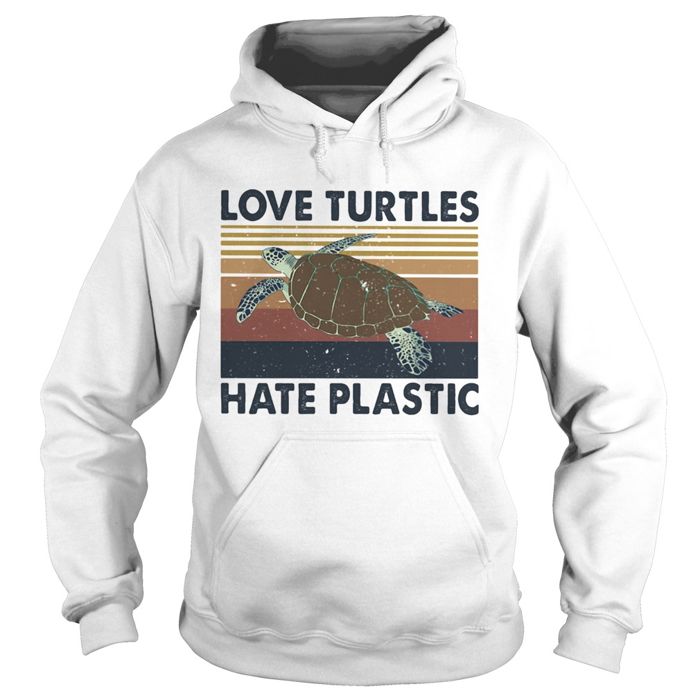 Love turtles hate plastic vintage retro  Hoodie