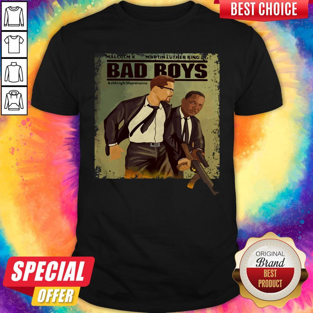 Malcolm X Martin Luther King Bad Boys Shirt