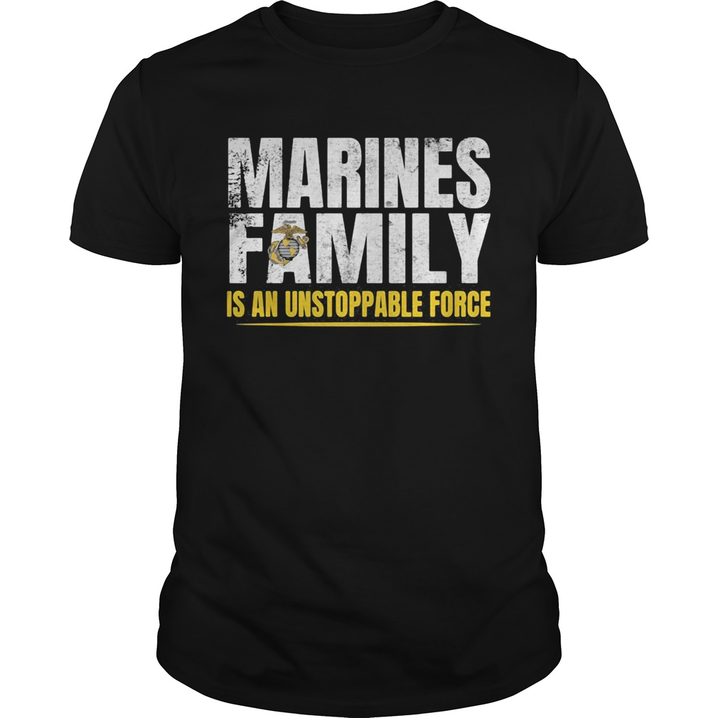 Marines Family Is An Unstoppable Force  Unisex