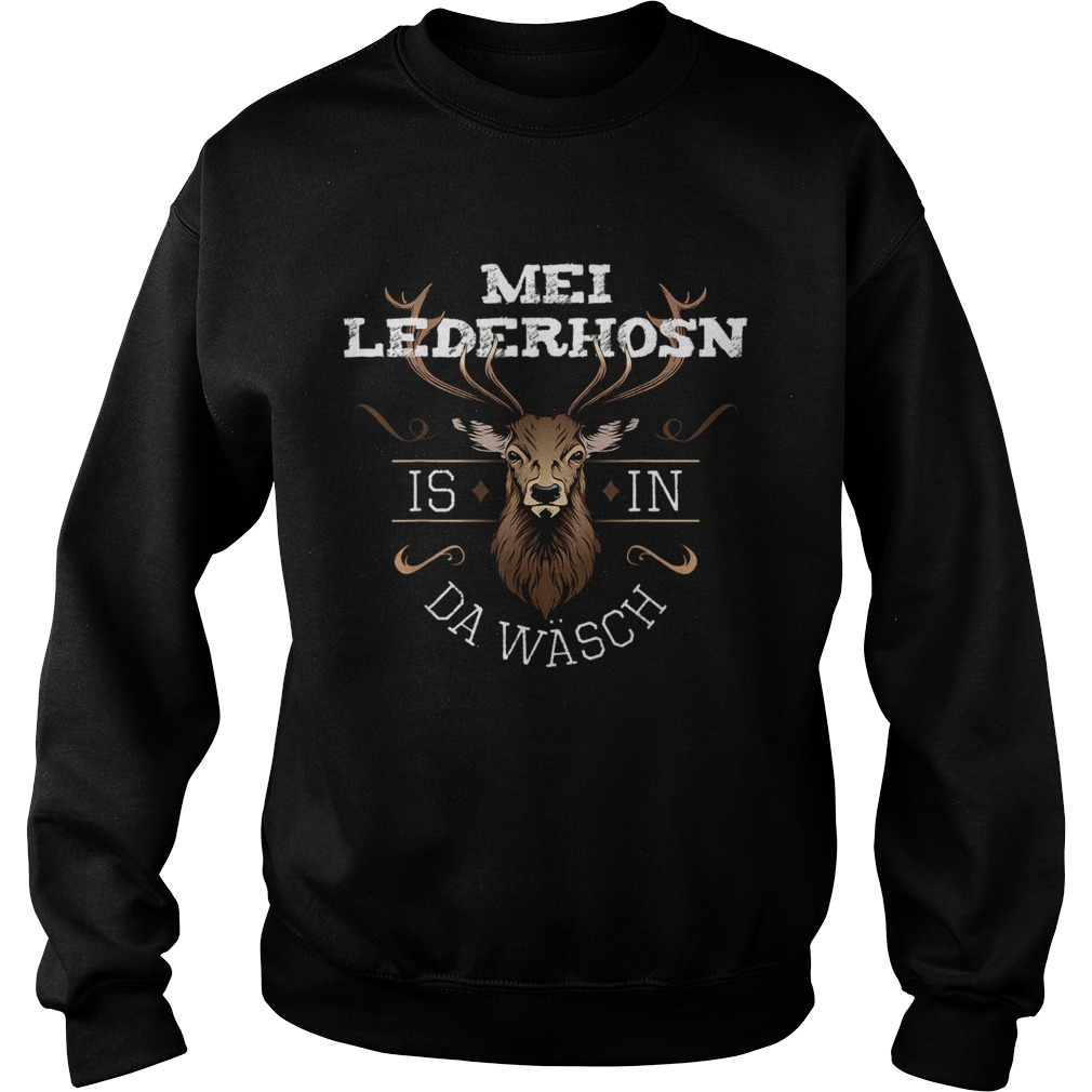 Mei Lederhosen Is In The Wash  Sweatshirt
