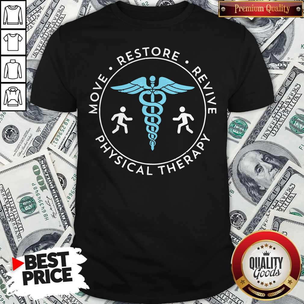 Move Restore Revive Physical Therapy Shirt