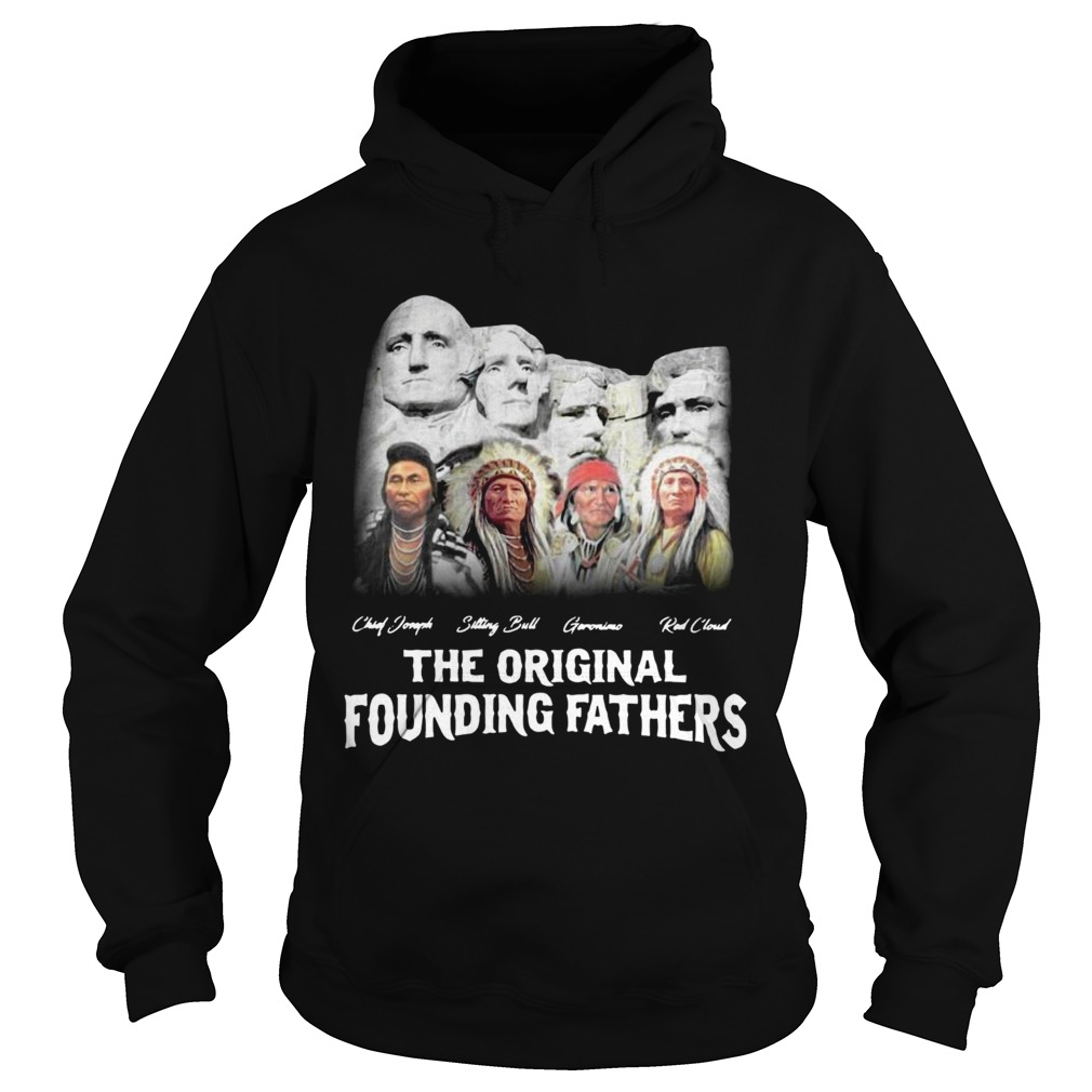 Native American The Original Founding Fathers  Hoodie