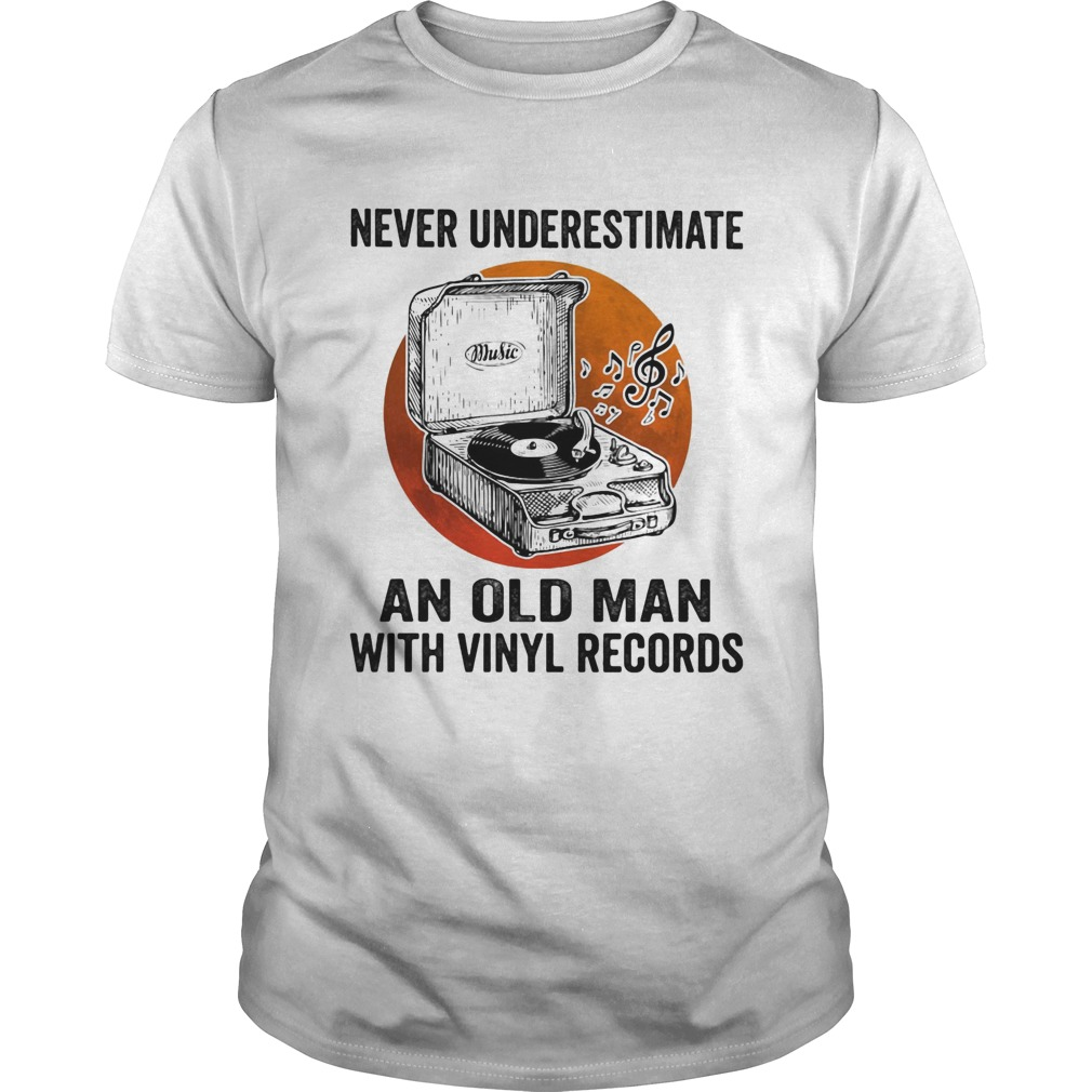 Never Underestimate An Old Man With Vinyl Records Antique Coal Disk Player Unisex