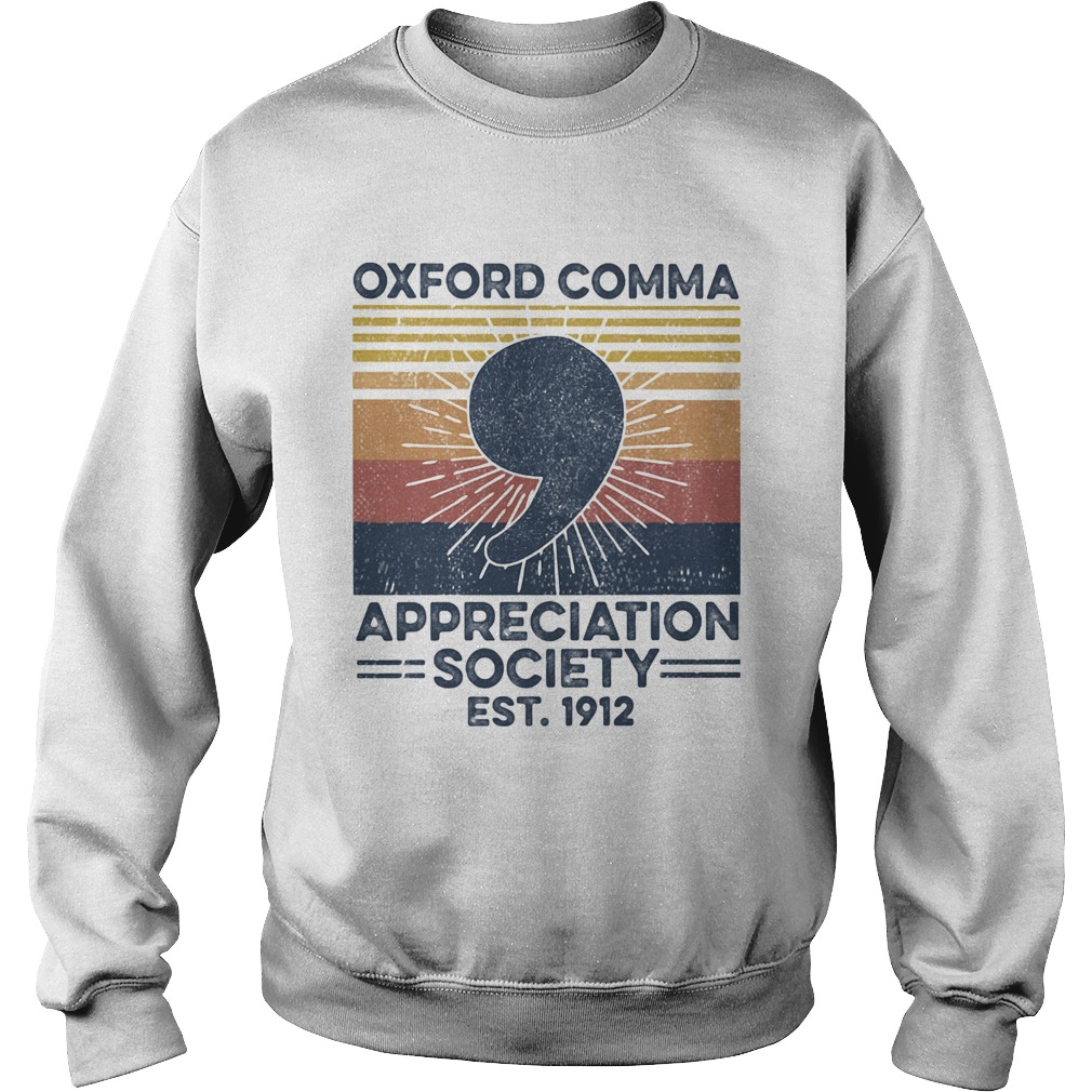 Oxford comma appreciation society est 1912 vintage retro  Sweatshirt