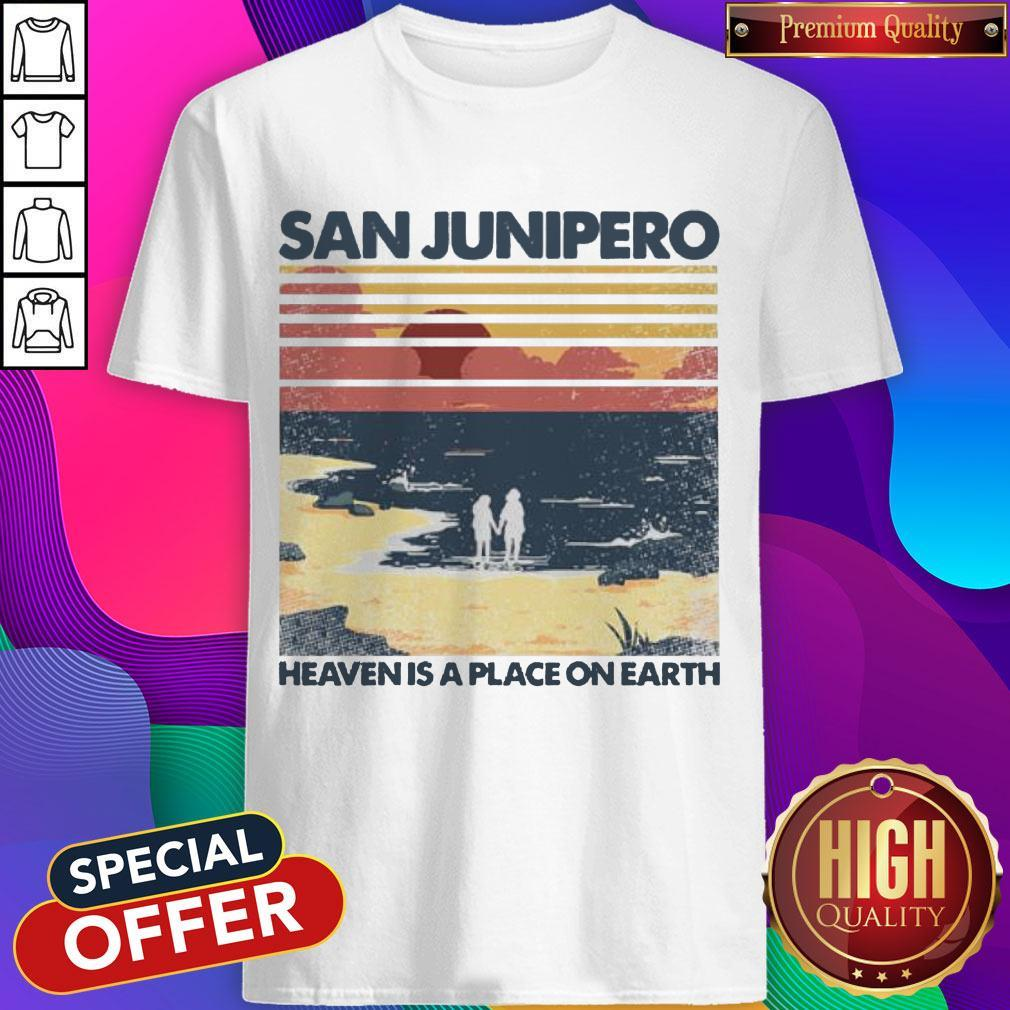San Junipero Heaven Is Place On Earth Vintage Shirt