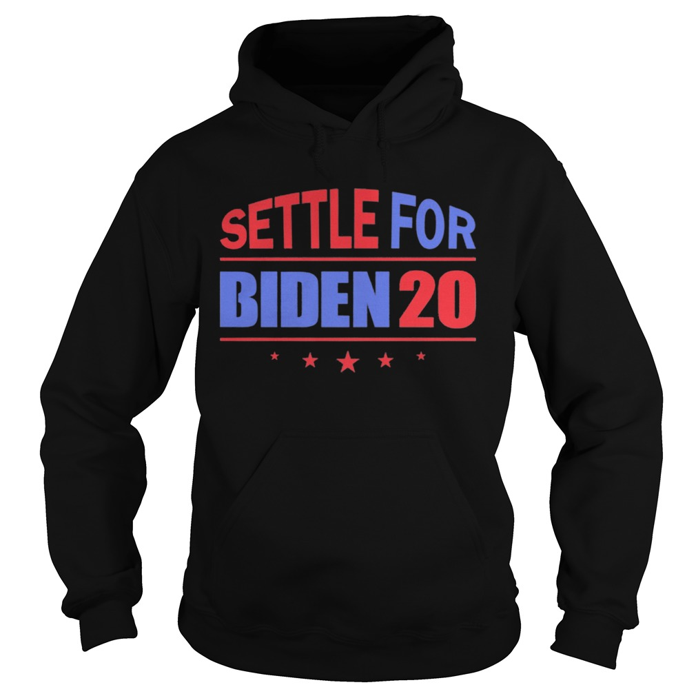 Settle For Biden 2020 Independence Day  Hoodie
