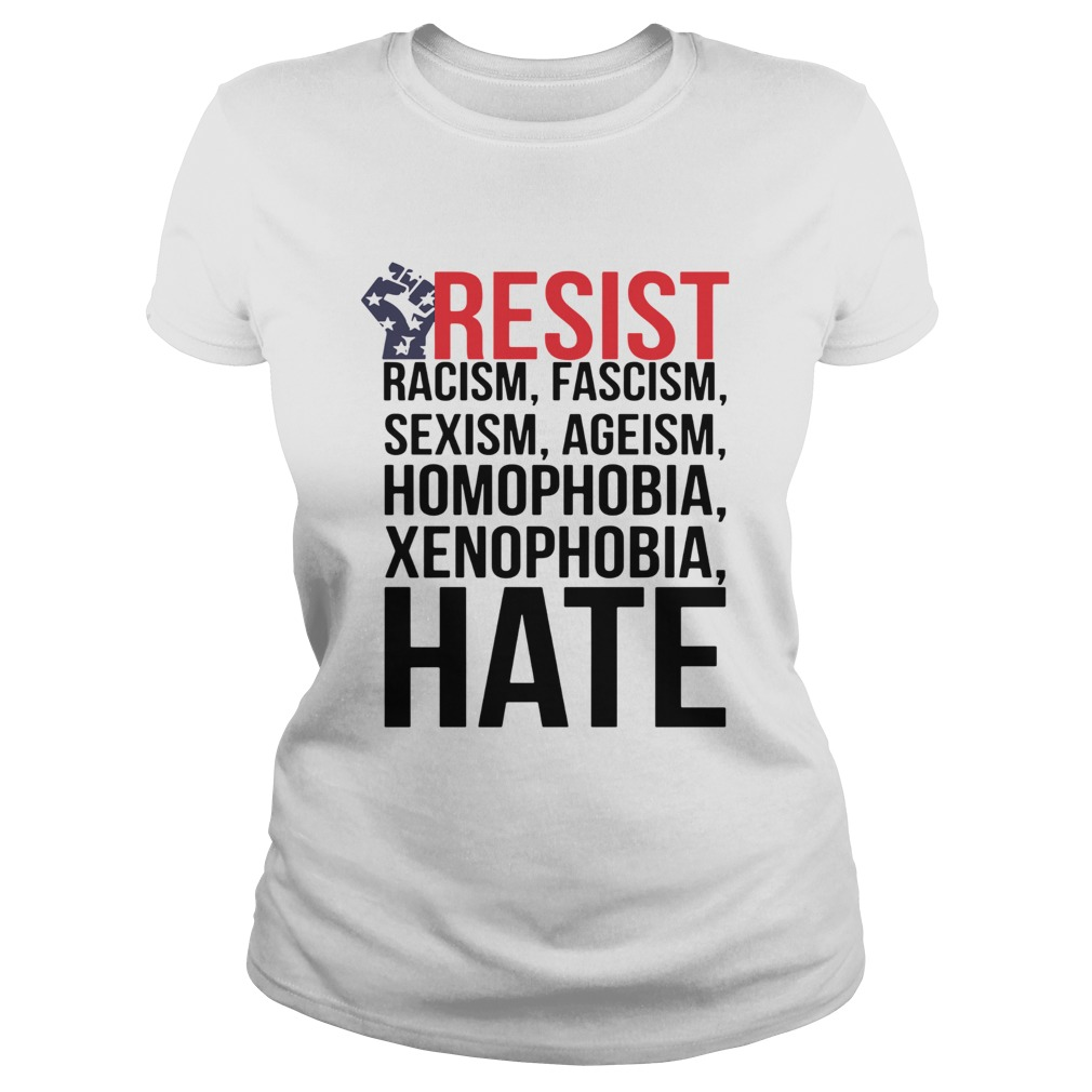 Strong Hand Resist Racism Fascism Sexism Homophobia Xenophobia Hate Classic Ladies