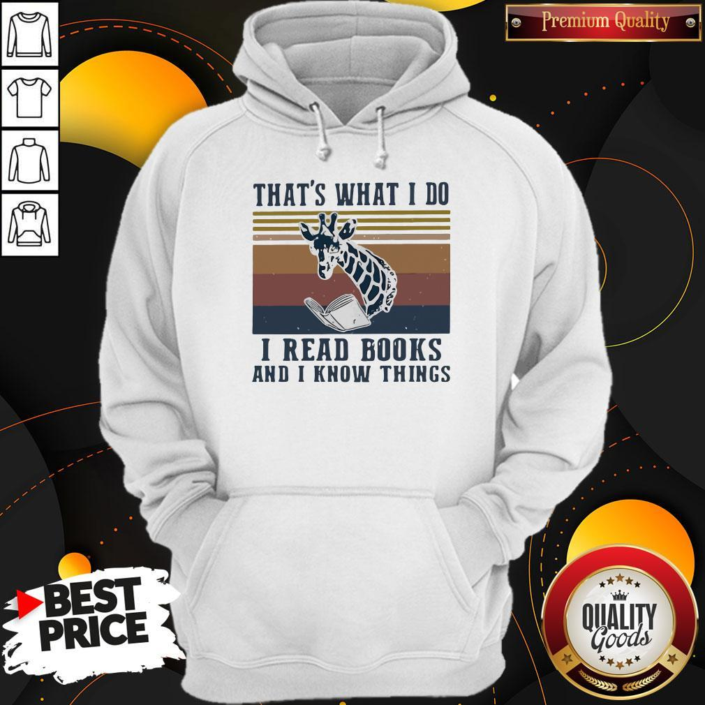 That's What I Do I Read Books And I Know Things Giraffe Vintage Hoodie