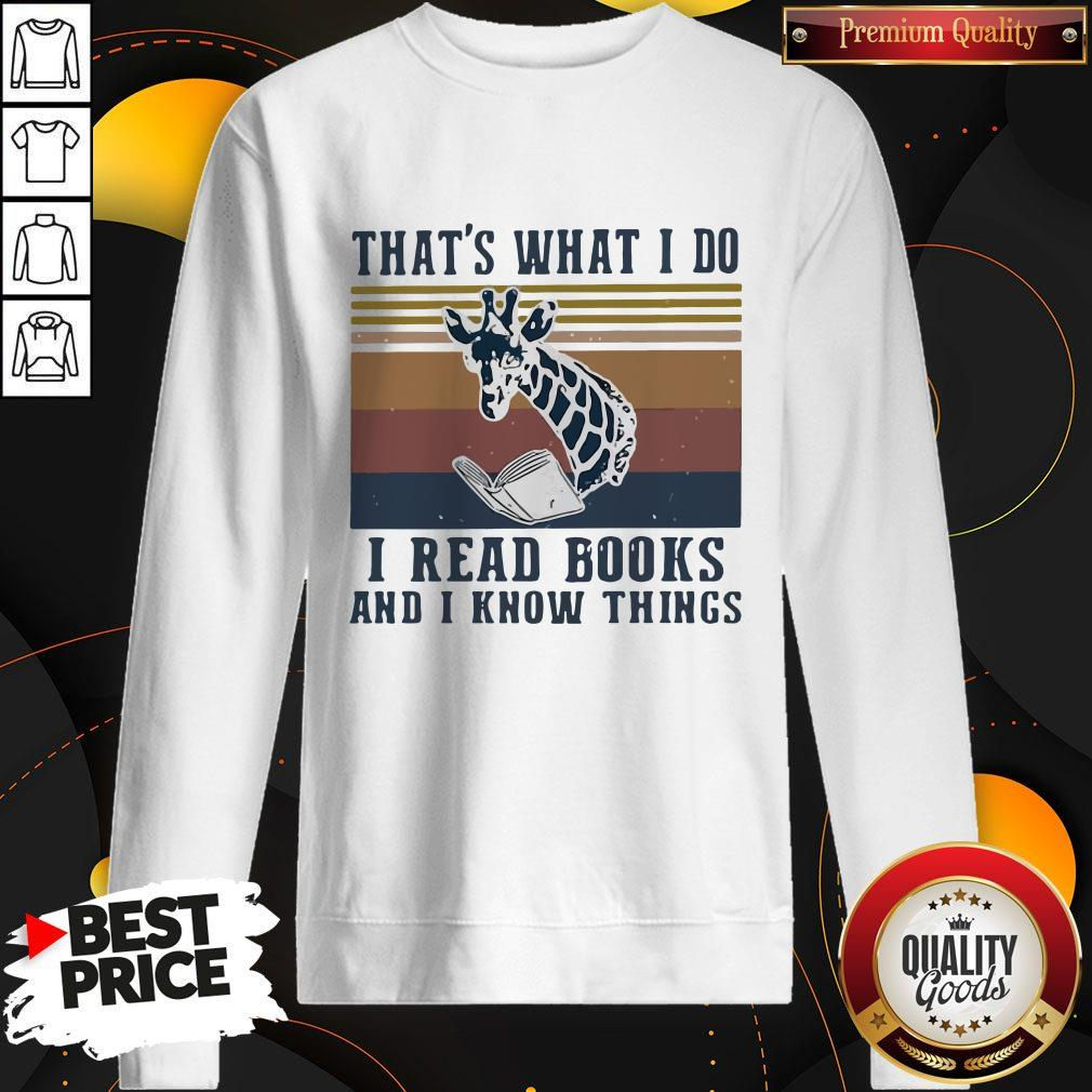 That's What I Do I Read Books And I Know Things Giraffe Vintage Sweatshirt