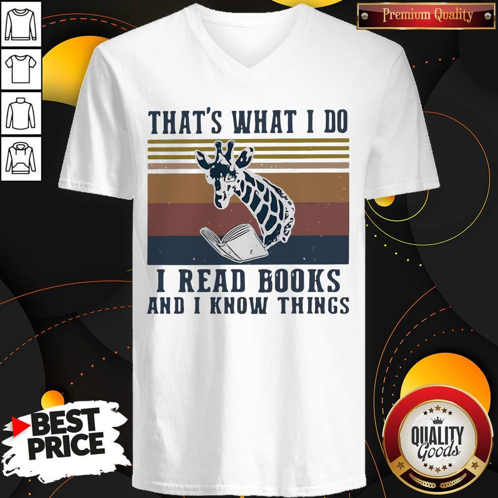 That's What I Do I Read Books And I Know Things Giraffe Vintage V-neck