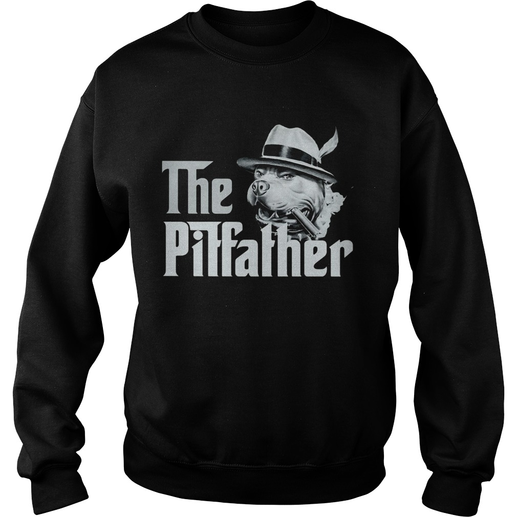 The Pitfather Pitbull  Sweatshirt