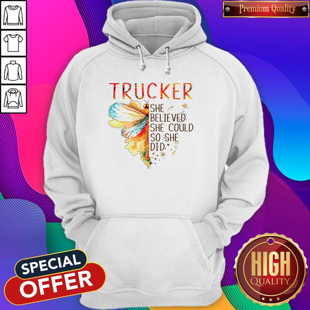 Trucker She Believed She Could So She Did Hoodie