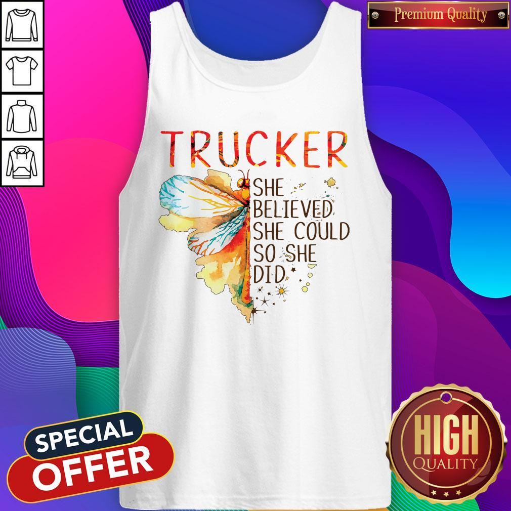 Trucker She Believed She Could So She Did Tank Top