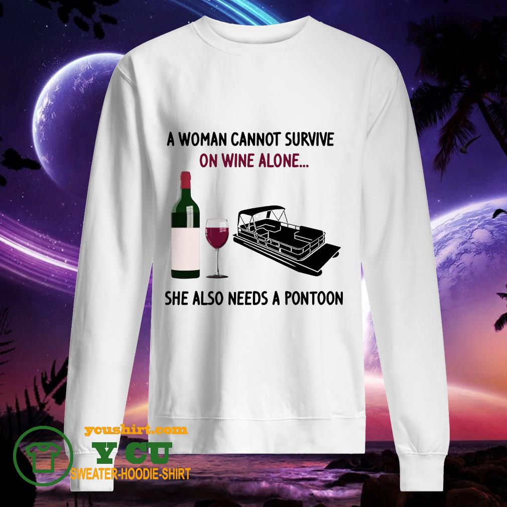 A woman cannot survive on wine alone she also needs a pontoon sweater