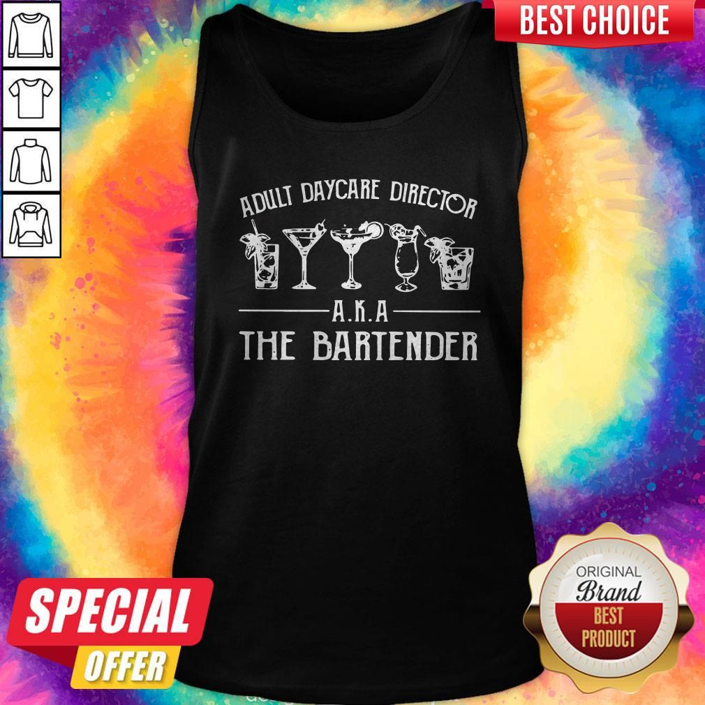 Adult Daycare Director Aka The Bartender Tank Top
