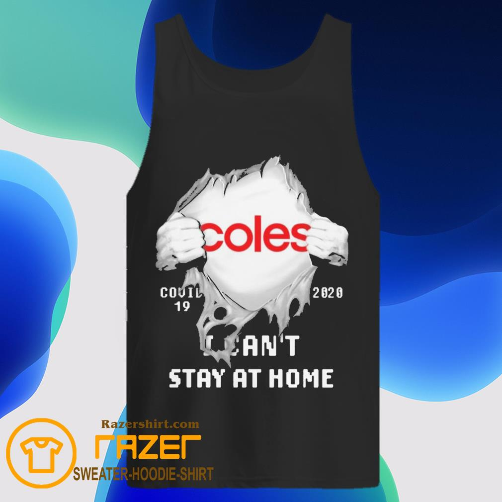 Blood inside me Coles covid 19 2020 i can't stay at home Tank Top