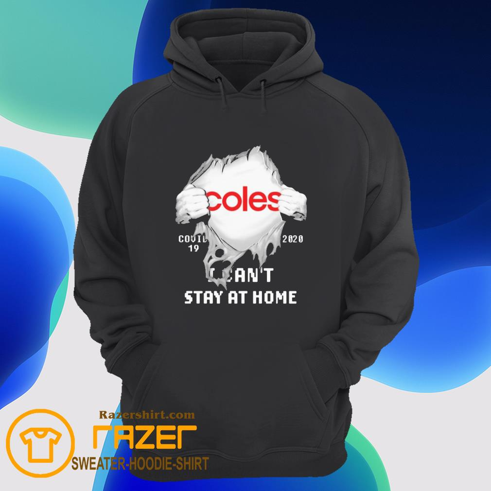 Blood inside me Coles covid 19 2020 i can't stay at home Hoodie