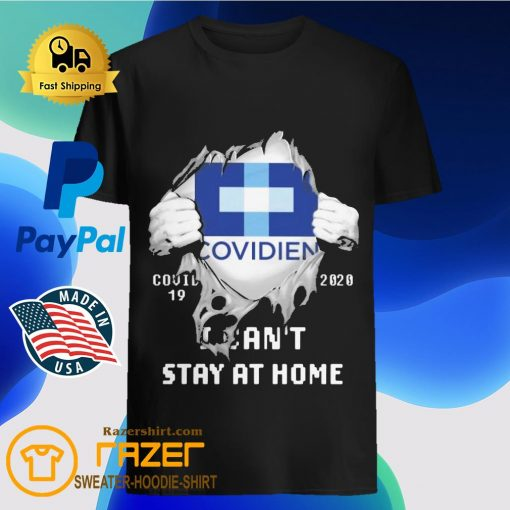 Blood inside me Covidien covid 19 2020 i can't stay at home shirt