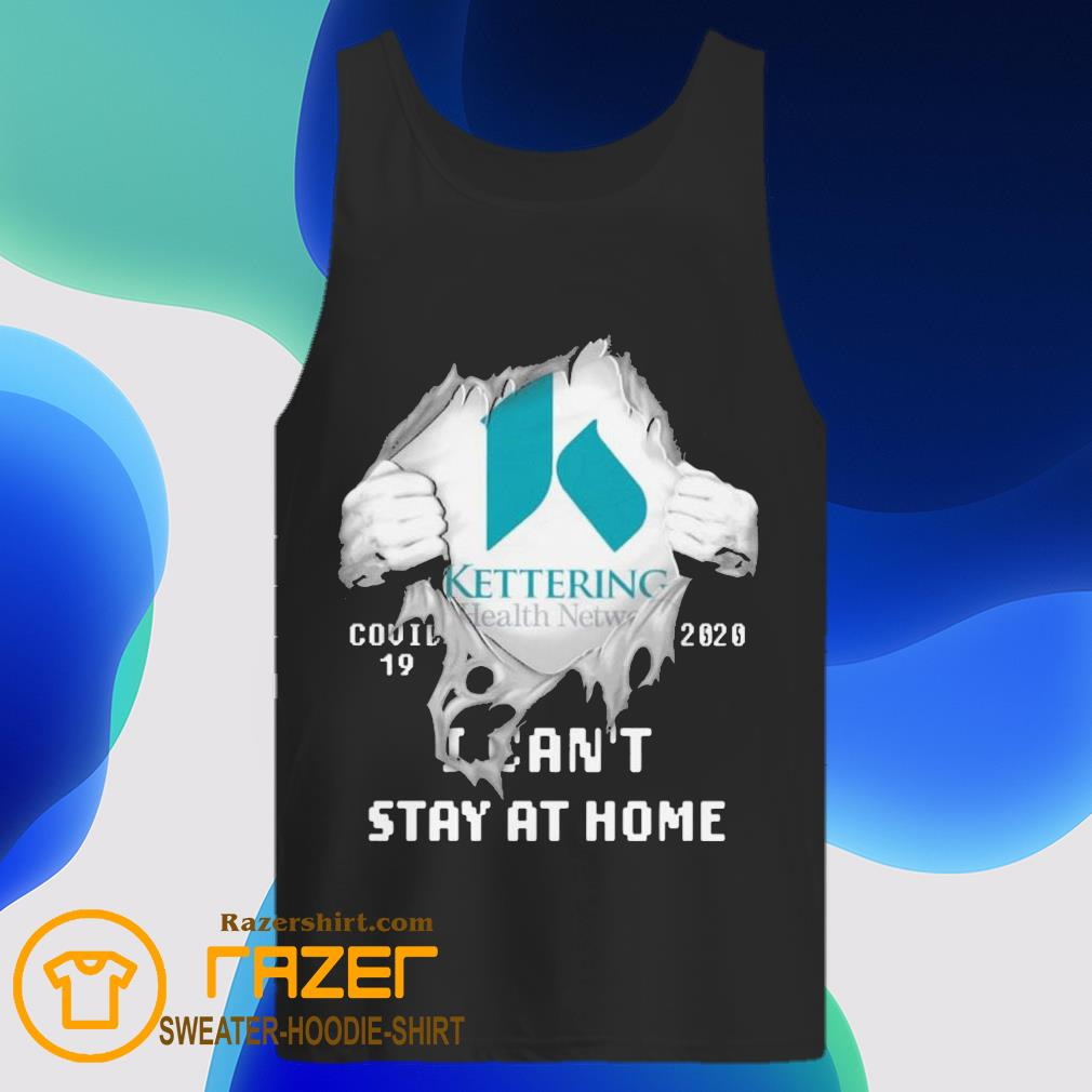 Blood inside me Kettering Health Network covid 19 2020 i can't stay at home Tank Top