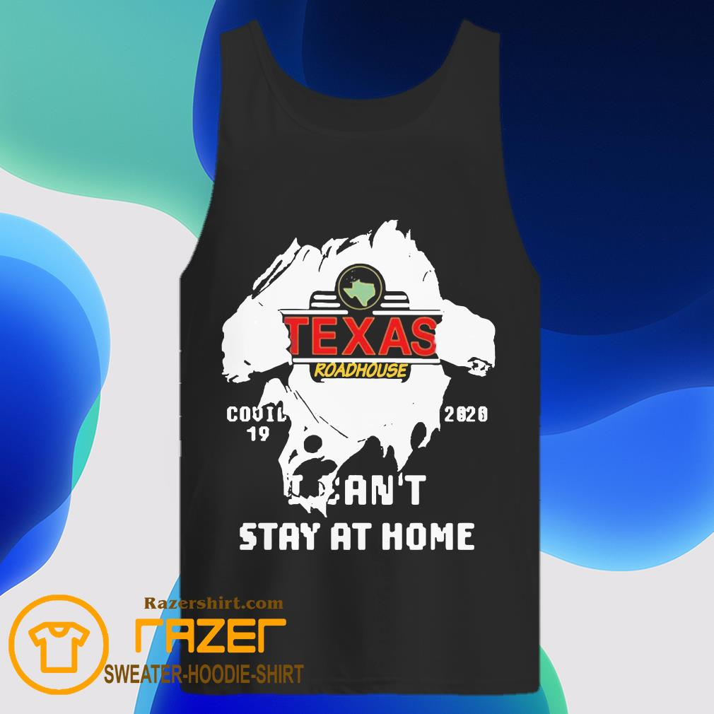 Blood inside me Texas Roadhouse covid 19 2020 i can't stay at home Tank Top
