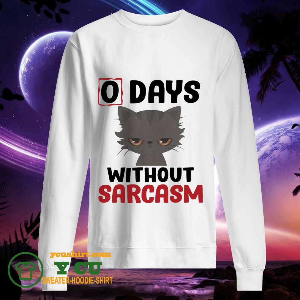 Cat 0 days without sarcasm funny sweater