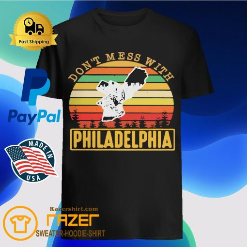 Don't mess with Philadelphia Vintage retro shirt