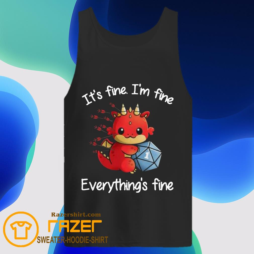 Dungeons and Dragon It's fine I'm fine everything's fine Tank Top