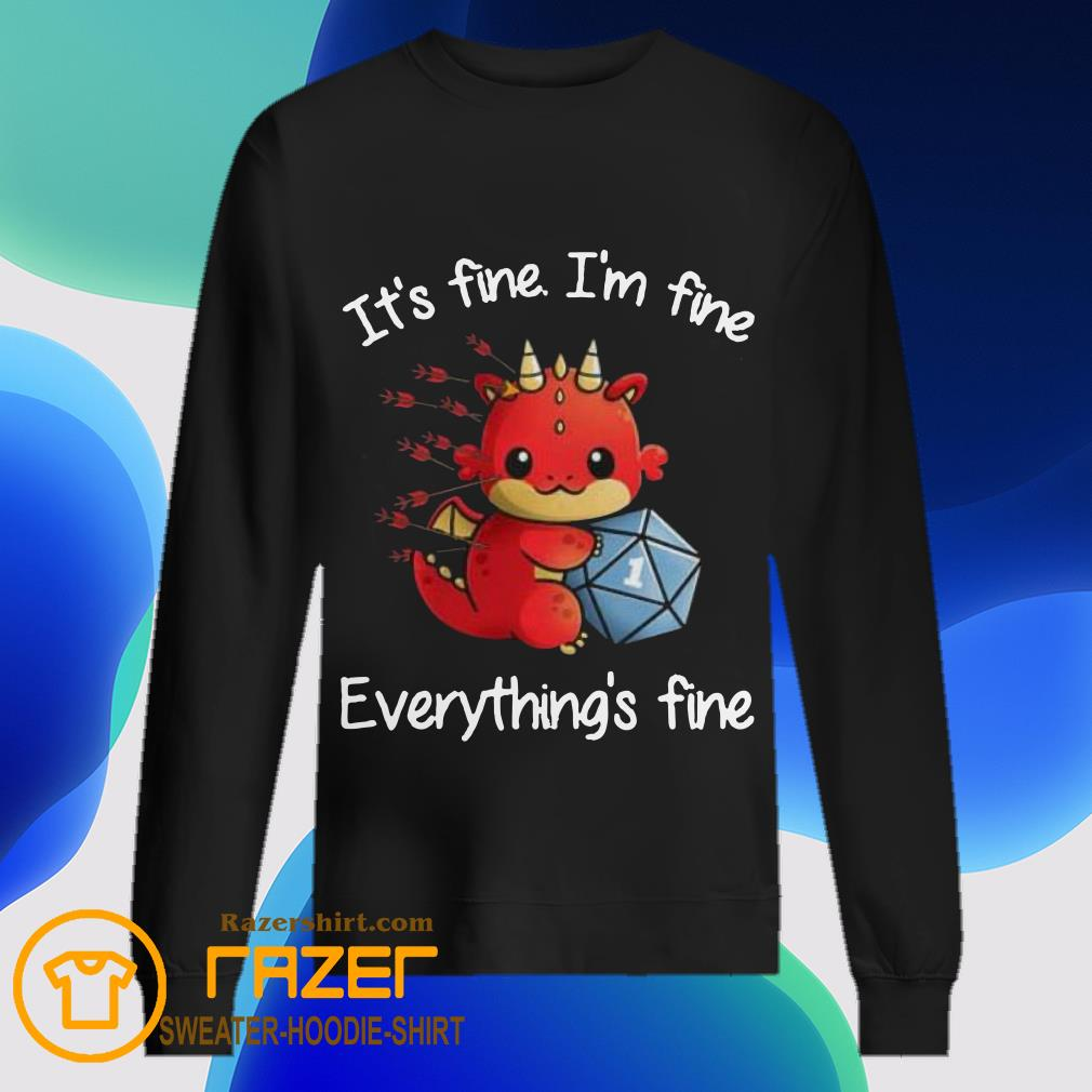 Dungeons and Dragon It's fine I'm fine everything's fine Sweatshirt