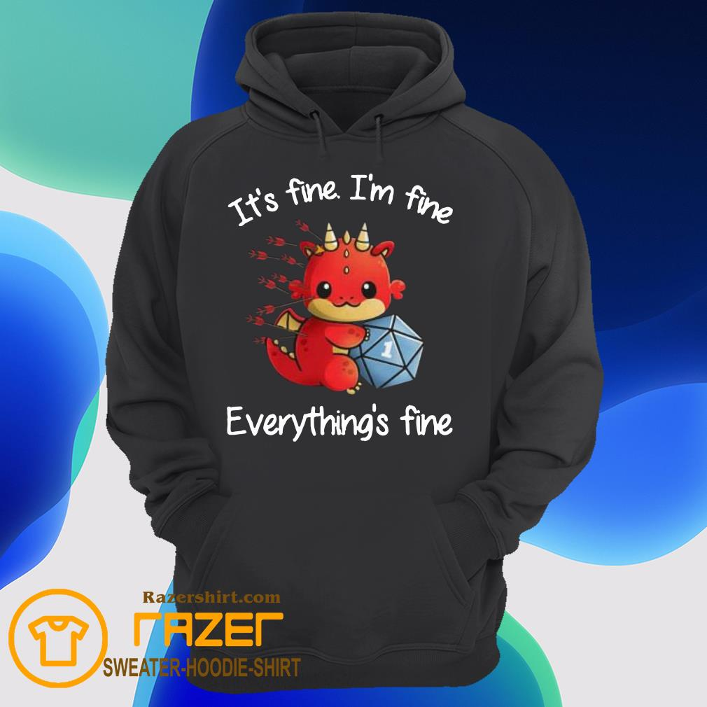 Dungeons and Dragon It's fine I'm fine everything's fine Hoodie