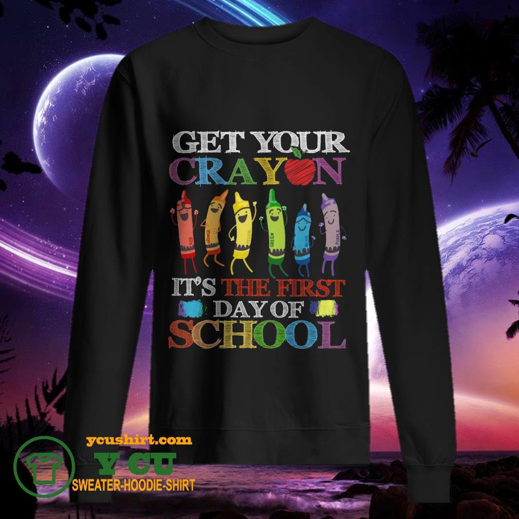 Get your cray on it's the first day of school back to school sweater