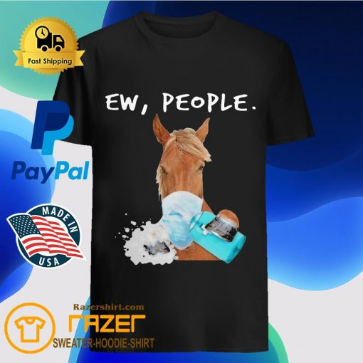 Horse face mask Soap ew People shirt