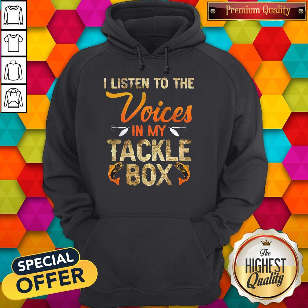 I Listen To The Voices In My Tackle Box Hoodie