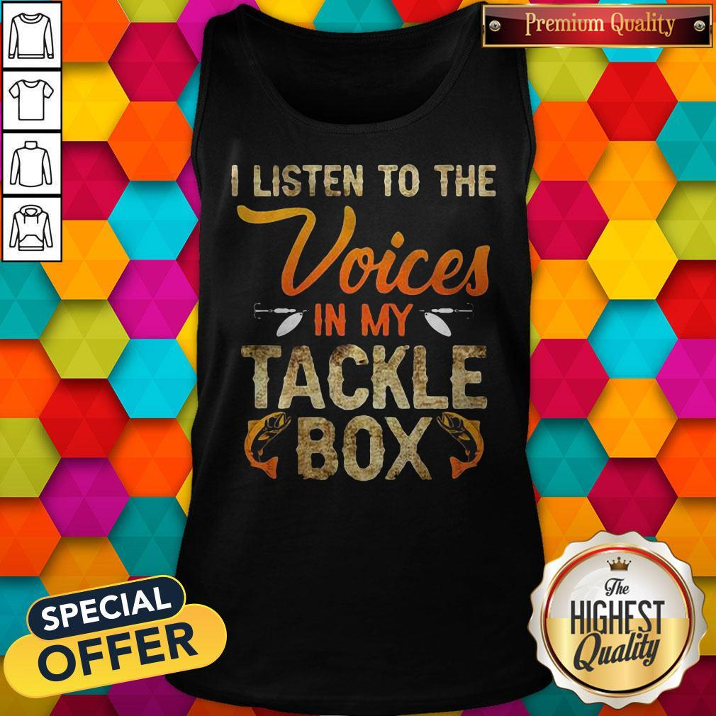 I Listen To The Voices In My Tackle Box Tank Top