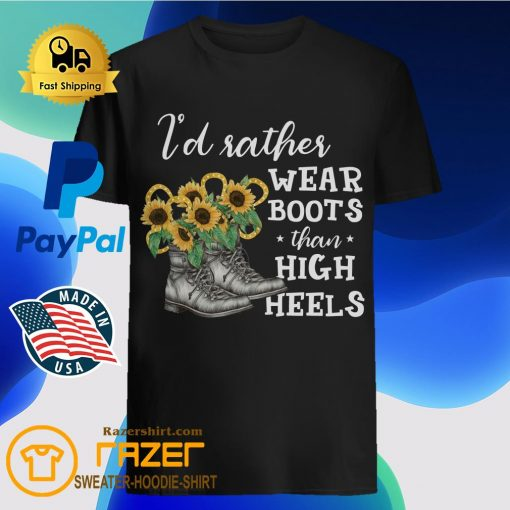 I'd Rather Wear Boots Than High Heels Shirt