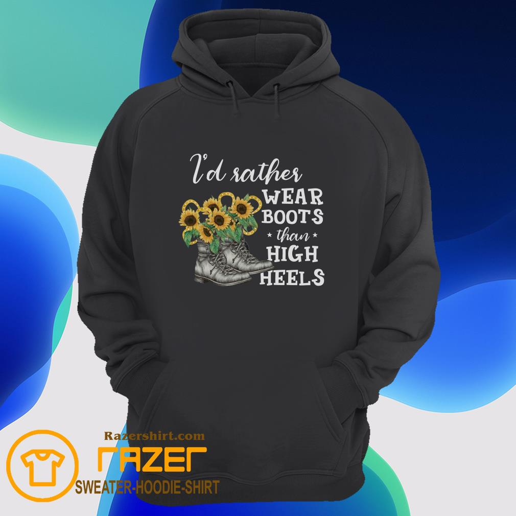 I'd Rather Wear Boots Than High Heels Hoodie