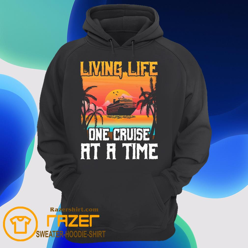 Living life one cruise at a time sunset Hoodie