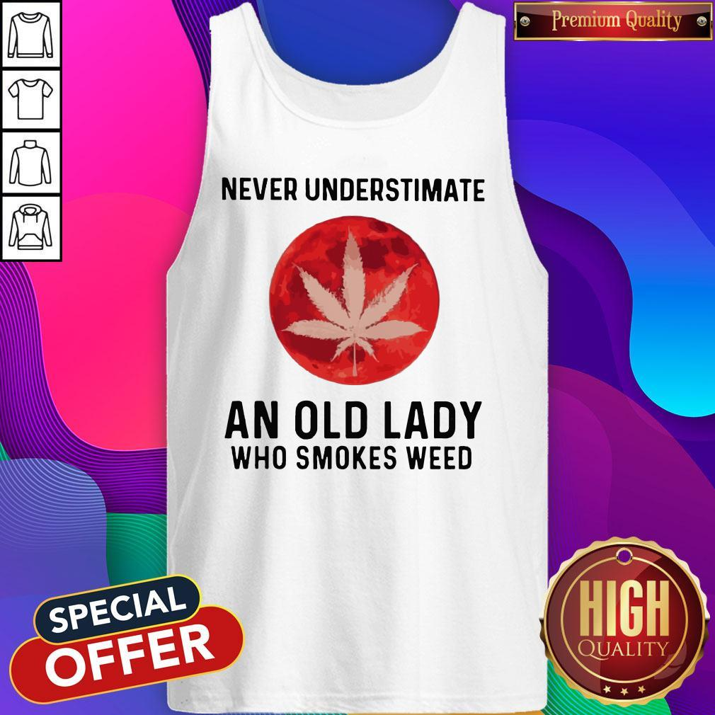 Never Underestimate An Old Lady Who Smokes Weed Mood Tank Top