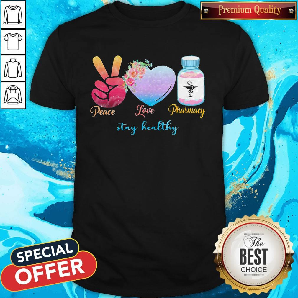 Peace Love Pharmacy Stay Healthy Shirt