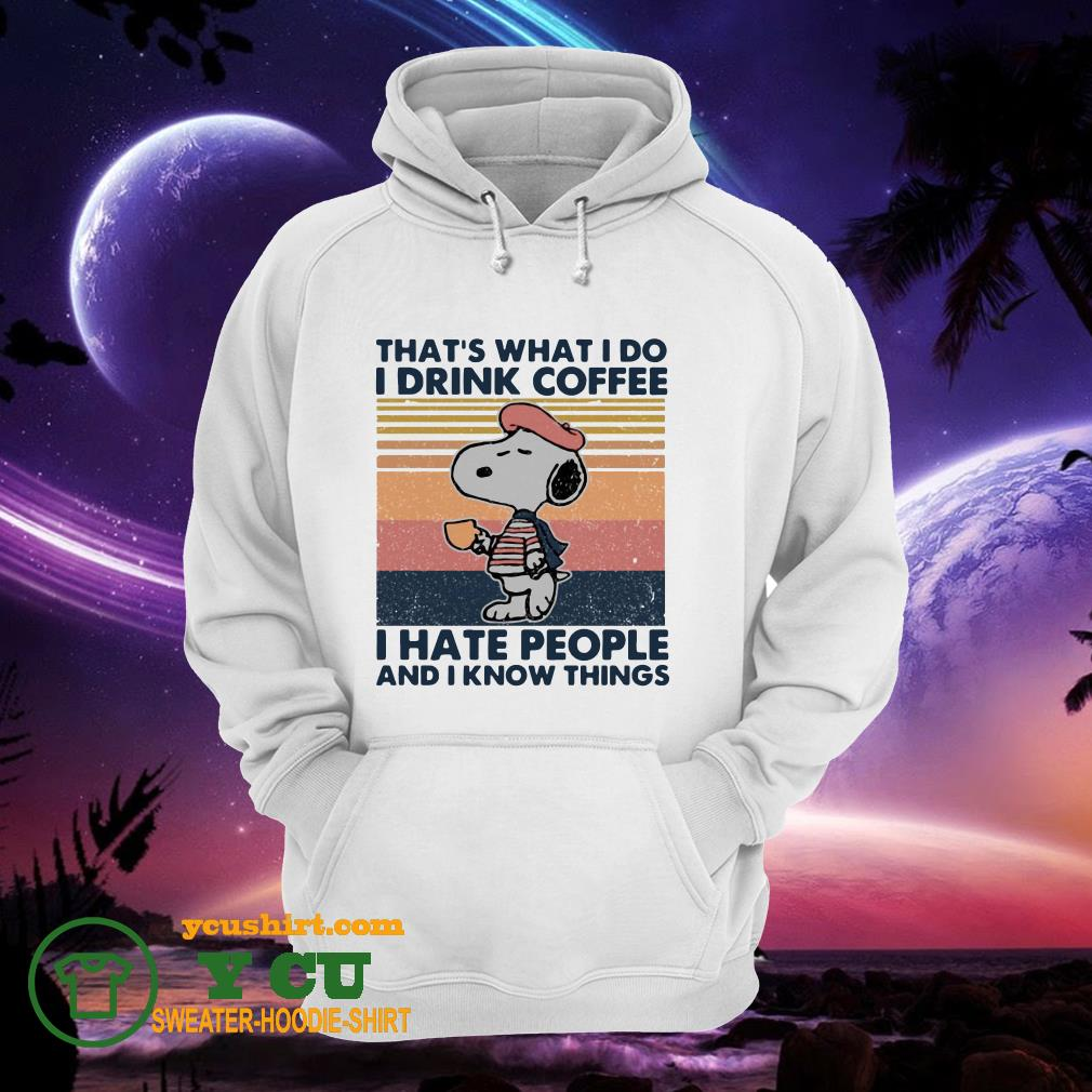 Snoopy That's What I Do I Drink Coffee I Hate People And I Know Things Vintage hoodie