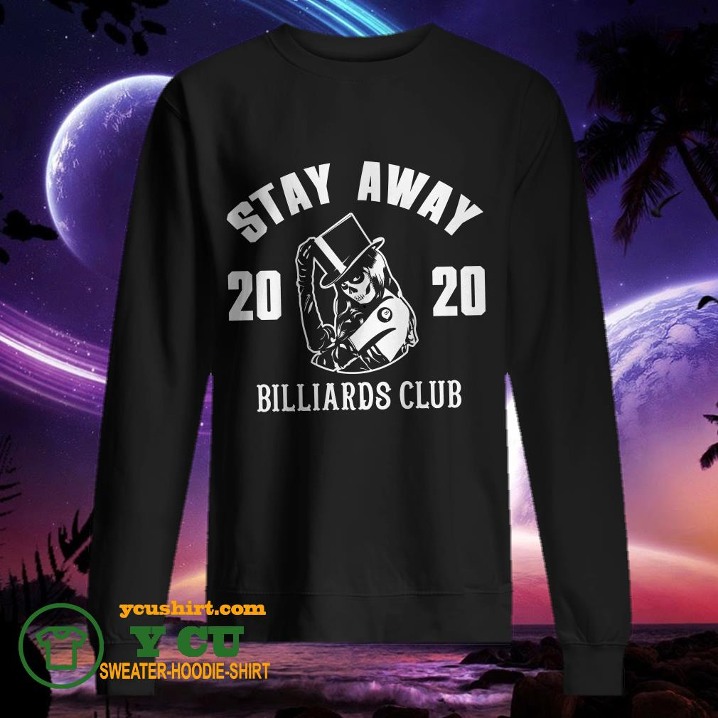 Stay Away 2020 Billiards Club sweater