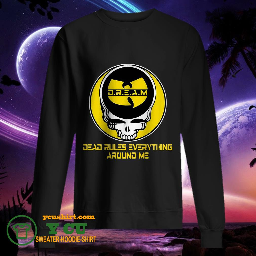 Wu Tang Dream Dead Rules Everything Around Me sweater