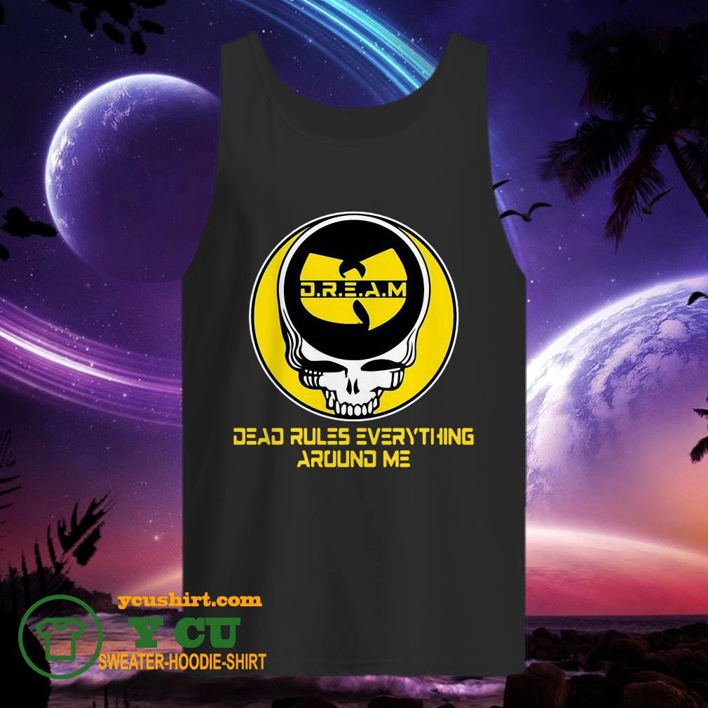 Wu Tang Dream Dead Rules Everything Around Me tank top