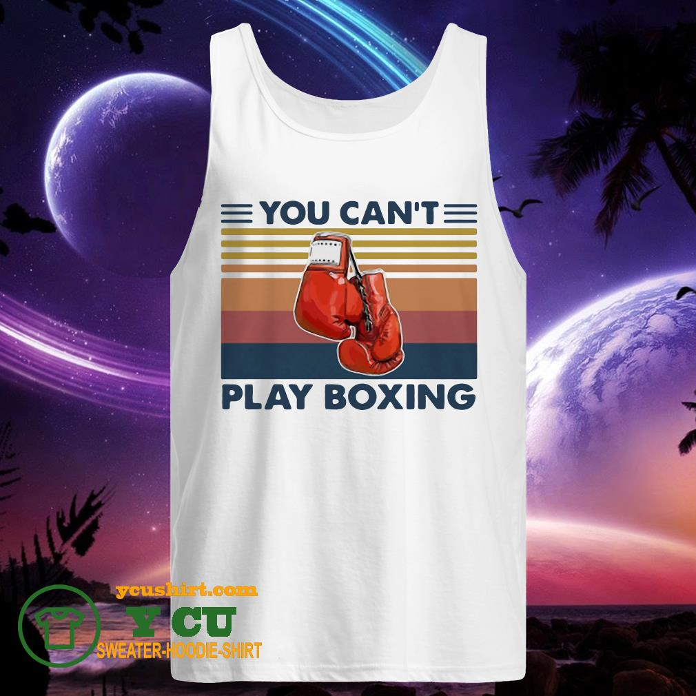 You Can't Play Boxing Vintage tank top