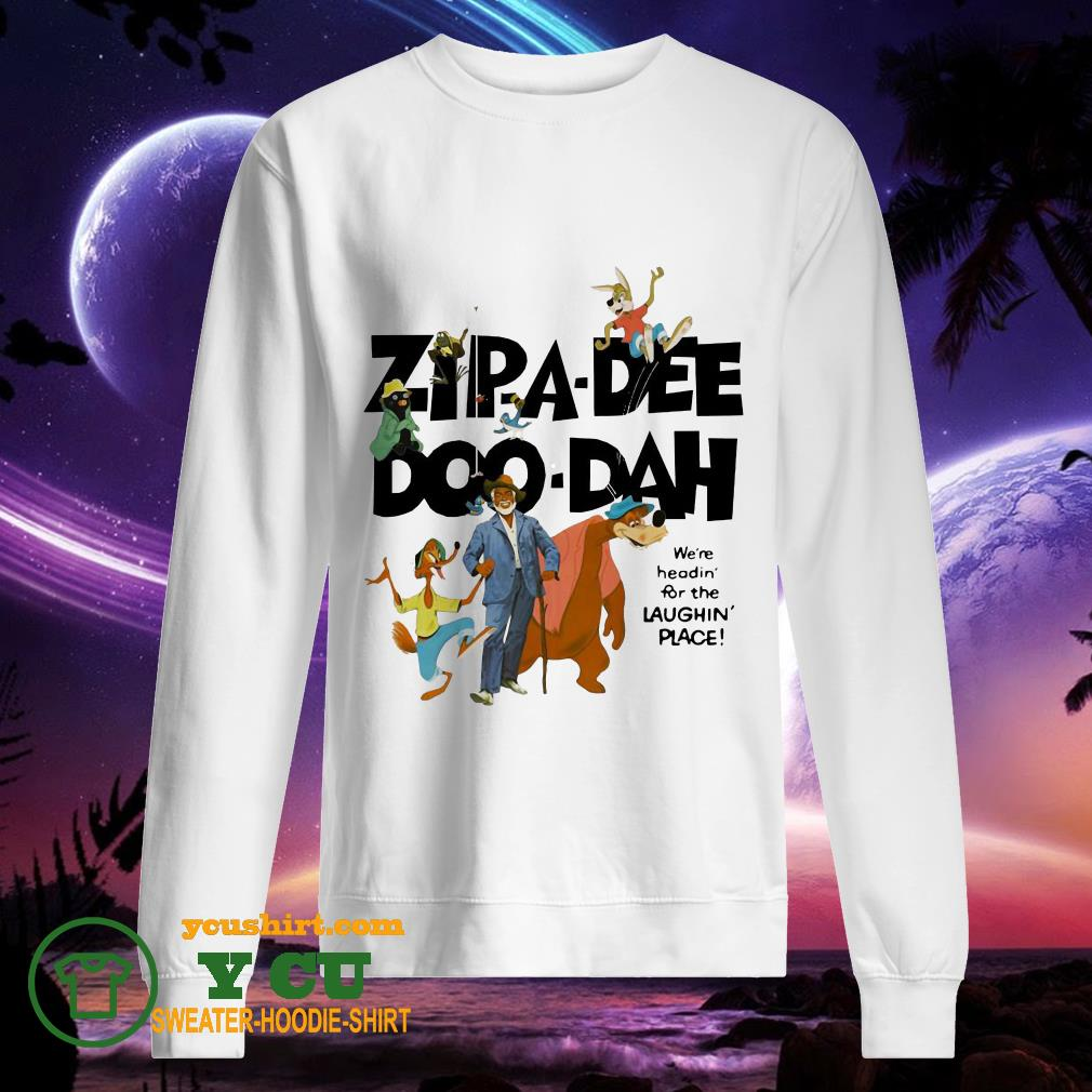 Zipa Dee Doo Dah We're Headin' For The Laughin' Place sweater