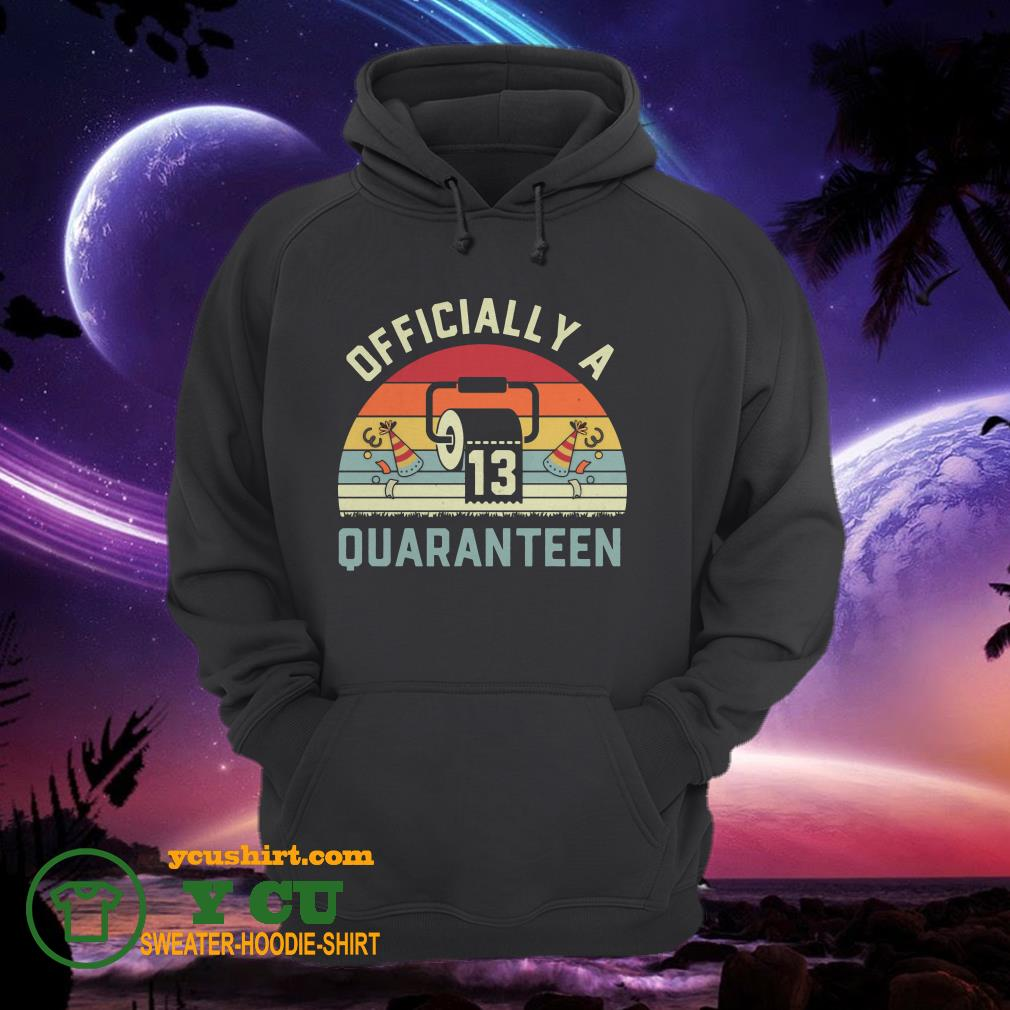 13th Birthday Officially a Quaranteennager 13 Years Old vintage hoodie