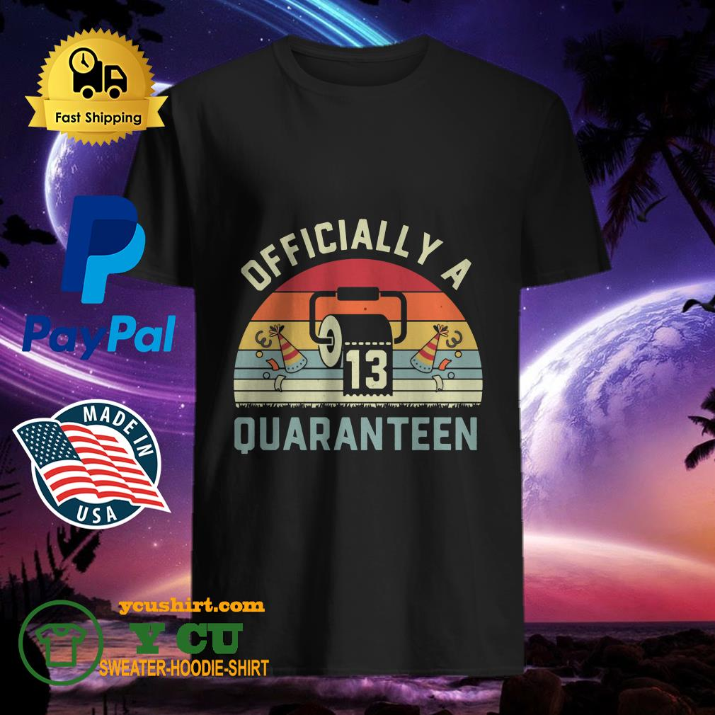 13th Birthday Officially a Quaranteennager 13 Years Old vintage Shirt