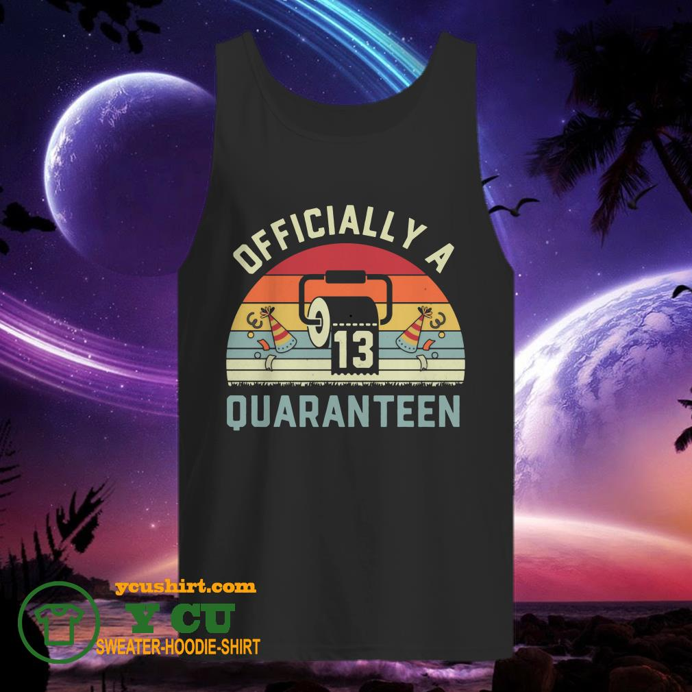 13th Birthday Officially a Quaranteennager 13 Years Old vintage tank top