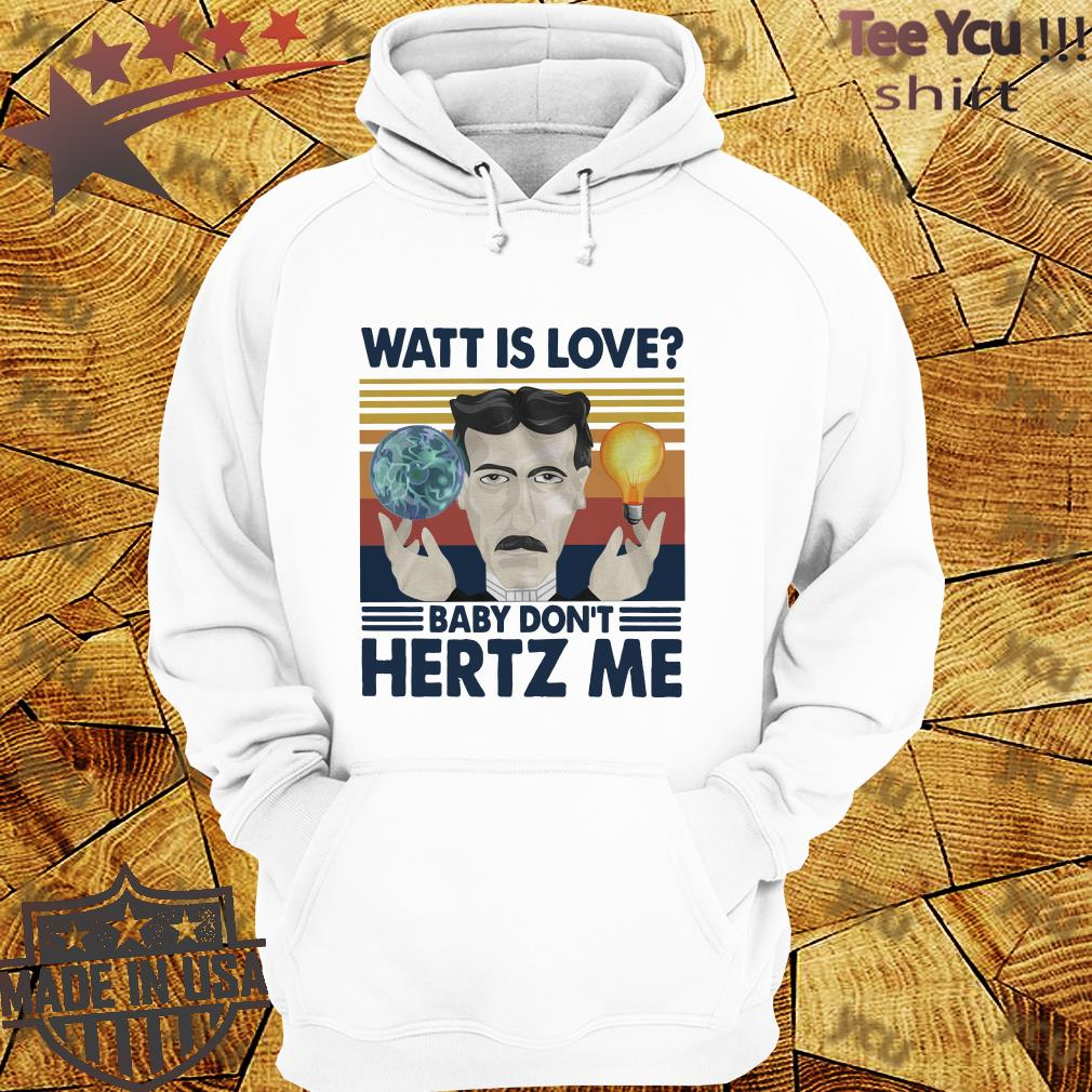 Watt Is Love Baby Don't Hertz Me Vintage Retro hoodie