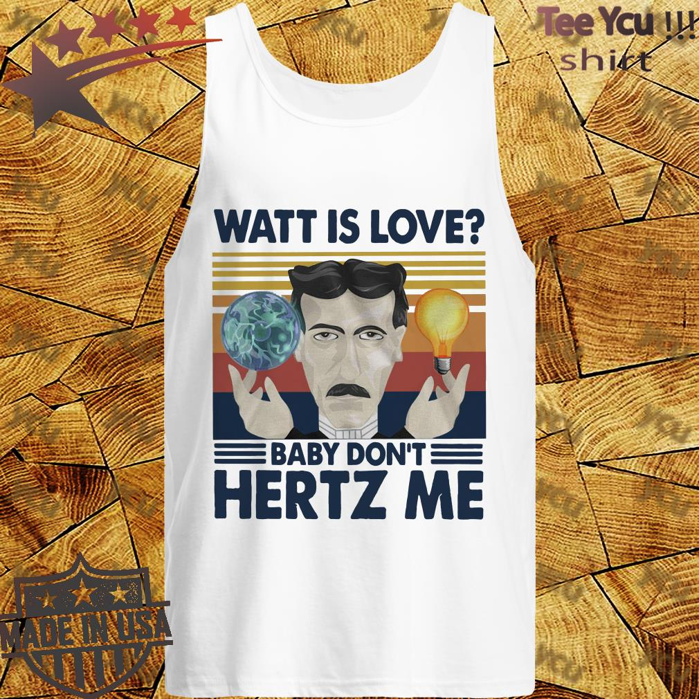 Watt Is Love Baby Don't Hertz Me Vintage Retro tank top