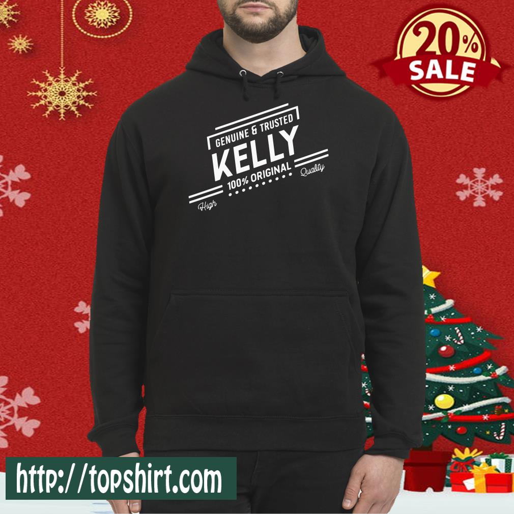 100_ Kelly Genuine And Trusted First Name Personalized Hoodie
